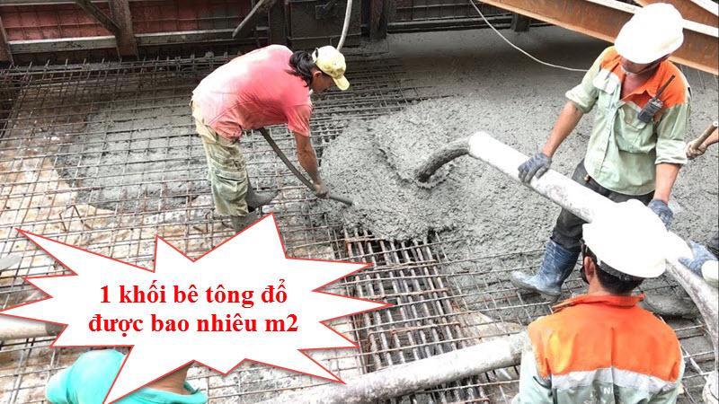 1 khối bê tông đổ được bao nhiêu mét vuông