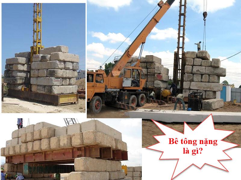 Bê tông nặng được chế tạo từ cát, đá, sỏi được dùng trong các kết cấu chịu lực