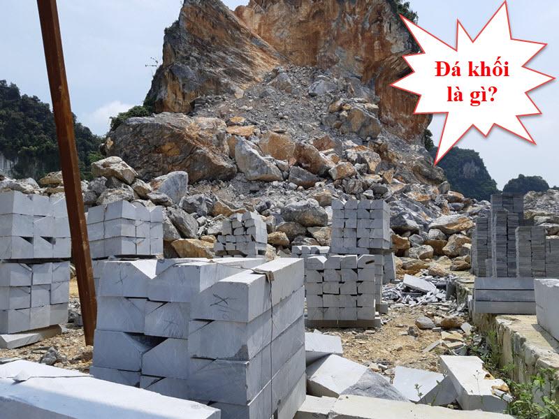 Đá khối được cưa từ các khối đá lớn trong tự nhiên